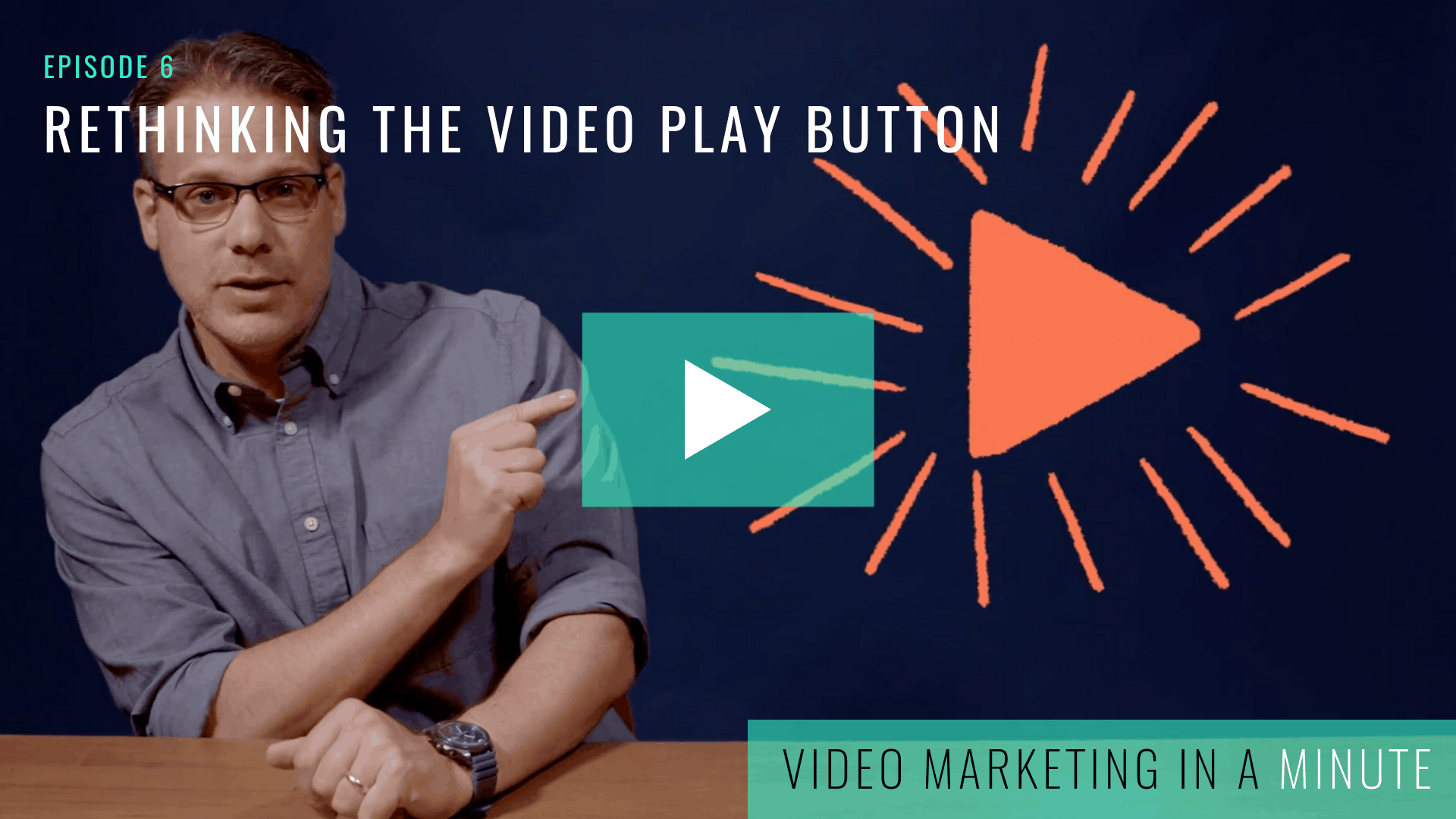 VMIM: Episode 6 – Rethinking the Video Play Button